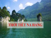 Thông tin về thời tiết Na Hang Tuyên Quang